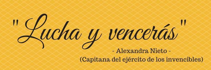 "Lema de Alexandra: ""Lucha y vencerás"""