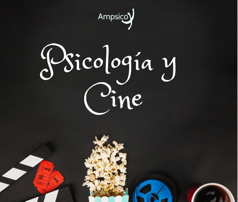 Cine y Psicología: 9 + 1 recomendaciones del equipo de Ampsico